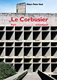 Le Corbusier : Paris - Chandigarh, Gast, Klaus-Peter, 376436291X
