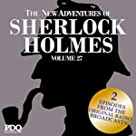 The New Adventures of Sherlock Holmes: The Golden Age of Old Time Radio Shows, Vol. 27 |  PDQ AudioWorks,Sir Arthur Conan Doyle