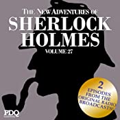 The New Adventures of Sherlock Holmes: The Golden Age of Old Time Radio Shows, Vol. 27 | PDQ AudioWorks, Sir Arthur Conan Doyle