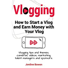 How to start a vlog and earn money with vlogging. Vlogging. Vlogging themes and tips, videos, cameras, talent managers, marketing and sponsors.