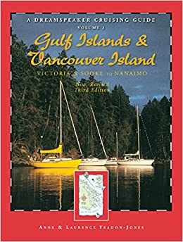 dreamspeaker cruising guide volume 1 the gulf islands amp vancouver island third edition