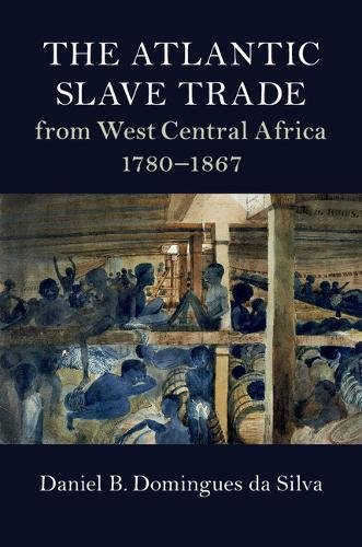 ATLANTIC SLAVE TRADE FROM WEST CENTRAL AFRICA, 1780-1867