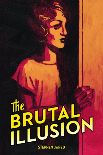 The Brutal Illusion by [Jared, Stephen]