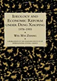 Ideology and Economic Reform under Deng : 1978-1993, Zhang, Wei, 0710305265