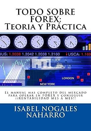 """""""Todo sobre FOREX: Teoría y Práctica"""" es el manual mas completo del mercado para operar en FOREX y conseguir ¡¡ RENTABILIDAD MES A MES!! Integra las herramientas necesarias para capacitarte con un trader exitoso en el mercado de divisas.3/5(1)."""