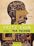 Fritz Kahn: Man Machine Maschine Mensch (German and English Edition)