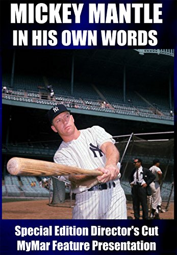 Mickey Mantle: In His Own Words-SPECIAL EDITION DIRECTOR'S CUT (Ny Yankees Legend)