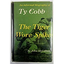 The Tiger wore spikes : an informal biography of Ty Cobb