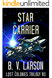 Star Carrier (Lost Colonies Trilogy Book 3)