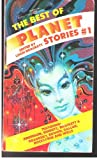 The Best of Planet Stories #1 Strange Adventures on Other Worlds: Lorelei of the Red Mist; The Star-Mouse; Return of a Legend; Quest of Thig; Rocketeers Have Shaggy Ears; Diversifal & Duel on Syrtis