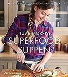 Superfood Suppen: 100 Rezepte für vegane Powersuppen (vegane Suppen, lecker & gesund, nur 9,95 statt 19,99 Euro)