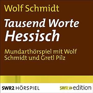 Tausend Worte Hessisch Hörspiel