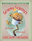 img - for Groovy Granny's Gluten-free Goodies: Brilliant Breakfast book / textbook / text book