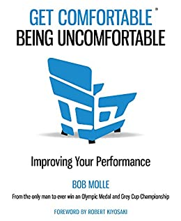 Get comfortable being uncomfortable improving your performance get comfortable being uncomfortable improving your performance by molle bob fandeluxe Image collections