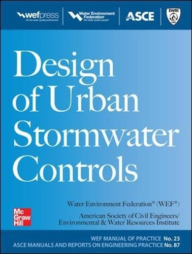 87: Design of Urban Stormwater Controls, MOP 23 (Water Resources and Environmental Engineering Series)