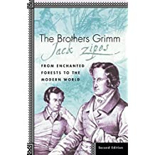 The Brothers Grimm: From Enchanted Forests to the Modern World 2e