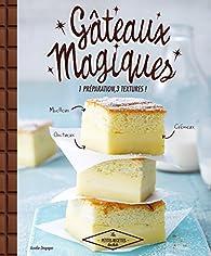 Gâteaux magiques : 1 préparation, 3 textures par Aurélie Desgages