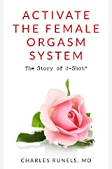 Activate the Female Orgasm System: The Story of O-Shot® Kindle Edition