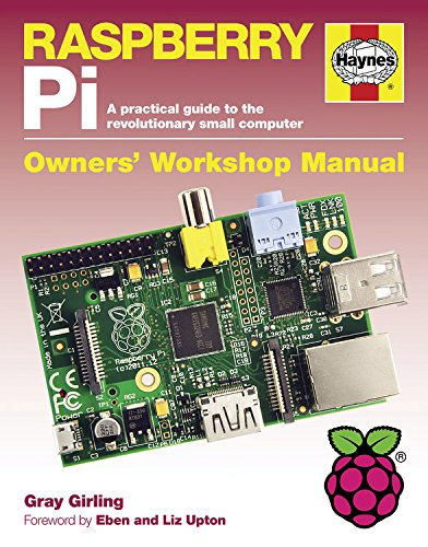 Raspberry Pi: A practical guide to the revolutionary small computer (Owners' Workshop Manual)