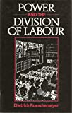 Power and the Division of Labour, Dietrich Rueschemeyer, 0804713243