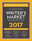 Writer's Market Deluxe Edition 2017: The Most Trusted Guide to Getting Published