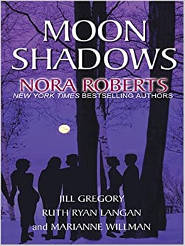 Moon Shadows by Nora Roberts (2005-06-13)