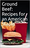 img - for Ground Beef: Recipes for an American Staple book / textbook / text book