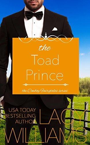 The Toad Prince: contemporary fairy tale romance (Cowboy Fairytales Book