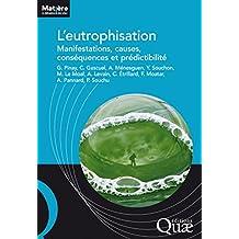 L'eutrophisation: Manifestations, causes, conséquences et prédictibilité (Matière à débattre et décider) (French Edition)