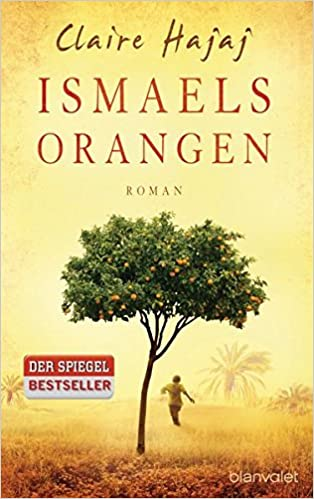 4f1a5fe0de71d1 Ismaels Orangen: Roman: Amazon.de: Claire Hajaj, Karin Dufner: Bücher