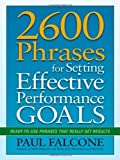 img - for 2600 Phrases for Setting Effective Performance Goals: Ready-to-Use Phrases That Really Get Results by Falcone, Paul (2012) Paperback book / textbook / text book