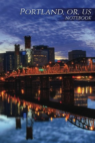 Portland, OR, US Notebook: 150 page Notebook Journal Diary (Business 150 Lined) (Volume 38) ()