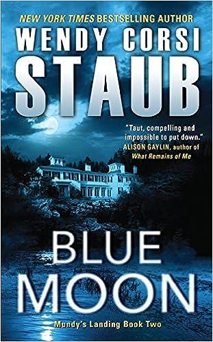 c4cdede06707 Amazon.com  Blue Moon  Mundy s Landing Book Two (9780062349750)  Wendy  Corsi Staub  Books