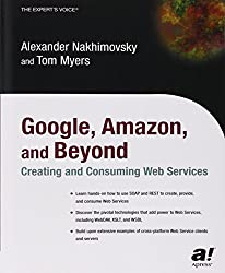 Google, Amazon, and Beyond: Creating and Consuming Web Services (Expert's Voice Books for Professionals by Professionals)