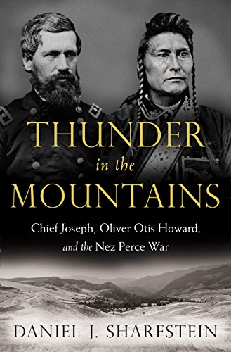 Thunder in the Mountains: Chief Joseph, Oliver Otis Howard, and the Nez Perce - Peoples Oliver West