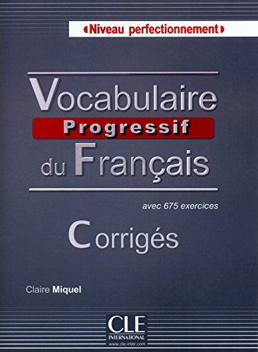 Corriges vocabulaire progressif du francais niveau perfectionnement (French Edition)