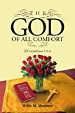The God of All Comfort, Willie Mewborn, 1450014429