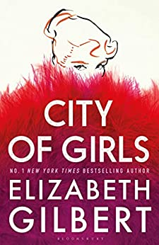 City of Girls - Kindle edition by Elizabeth Gilbert