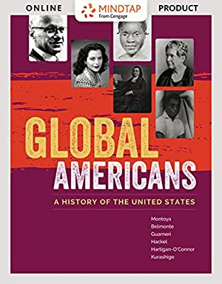 MindTap History for Montoya/Belmonte/Guarneri/Hackel/Hartigan-O'connor/Kurashige's Global Americans, 1st Edition