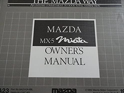 1990 mazda mx 5 miata owner s manual mazda amazon com books rh amazon com 1990 mazda mx 5 owners manual 1990 mazda miata owners manual