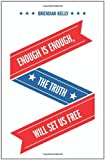Enough Is Enough, the Truth Will Set Us Free, Brendan Kelly, 1770674322