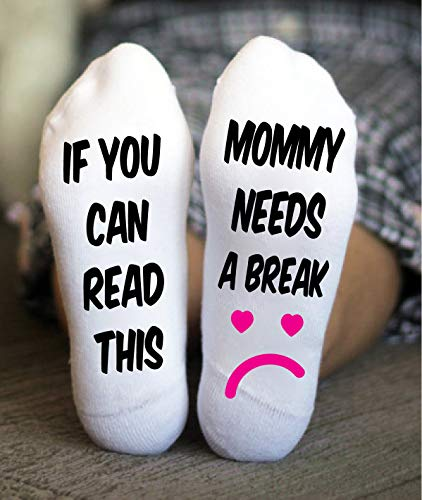 Mommy Needs A Break Socks If You Can Read This Mother Gift