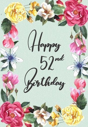 PDF Download Happy 52nd Birthday Gifts For Her Journal Notebook 52 Year Old Journaling Doodling 7 X 10 Keepsake