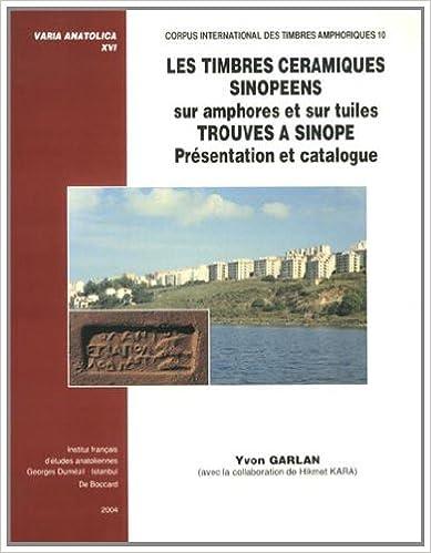 Lire un Les timbres céramiques sinopéens sur amphores et sur tuiles trouvés à Sinope : Présentation et catalogue epub, pdf