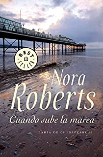 Cuando sube la marea par Nora Roberts