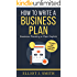 Business Plan: How to Write a Business Plan - Business Plan Template and Examples Included! (Business Plan Writing, Business Planning,  Book 1)