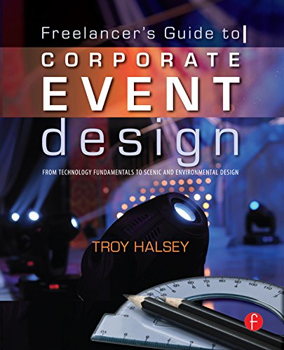 Pdf Arts The Freelancer's Guide to Corporate Event Design: From Technology Fundamentals to Scenic and Environmental Design