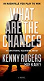 What Are the Chances, Kenny Rogers and Mike Blakely, 0765363577