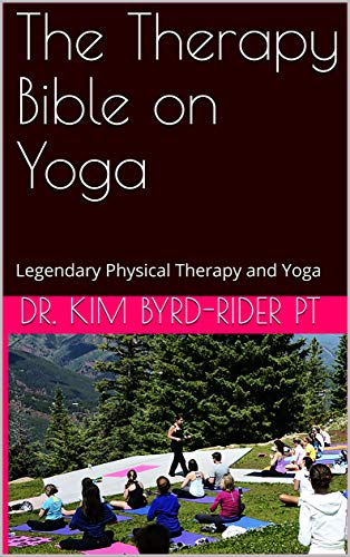 The Therapy Bible on Yoga: Legendary Physical Therapy and ...