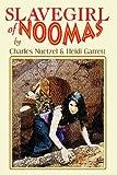 Slavegirl of Noomas, Charles Neutzel, 1434402029